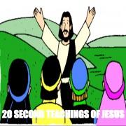 20 Second Teachings of Jesus