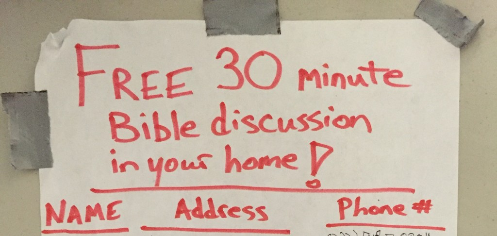 """We offered people a """"Free 30 minute Bible discussion in their home."""" 15 more people signed up. It was great!"""