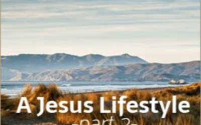 A Jesus Lifestyle, part Two